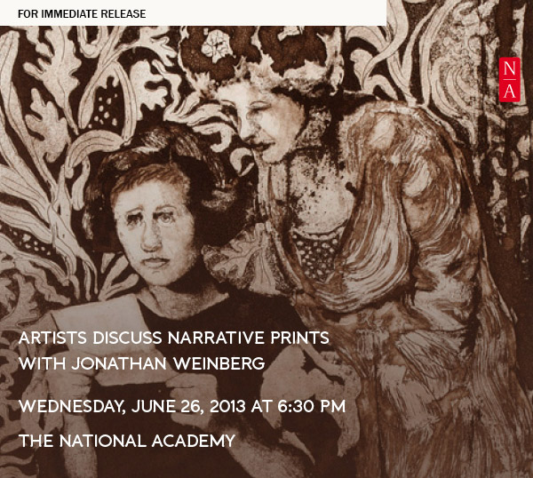 Artists Discuss Narrative Prints  with Jonathan Weinberg,  Wednesday, June 26, 2013 At 6:30 PM