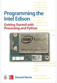 Programming the Intel Edison_ Getting Started with Processing and Python