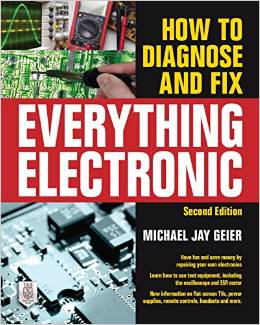 How To Diagnose And Fix Anything Electronic