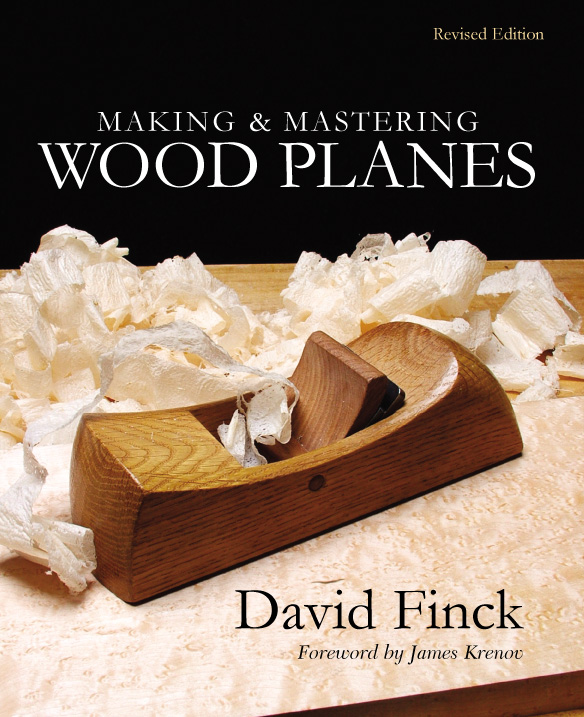 Cover, David Finck's Making and Matering Wood Planes.