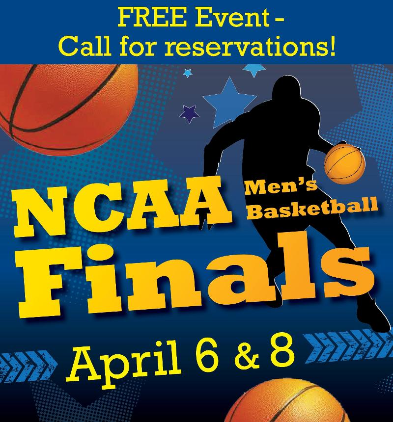 NCAA Finals April 6 & 8
