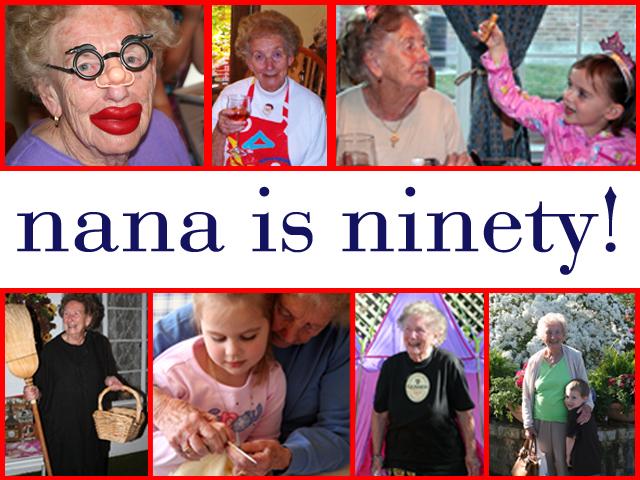 nana is ninety