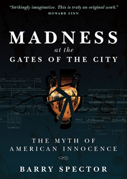 Book: Madness at the Gates of the City: The Myth of American Innocence