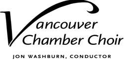 Vancouver Chamber Choir - Jon Washburn, conductor