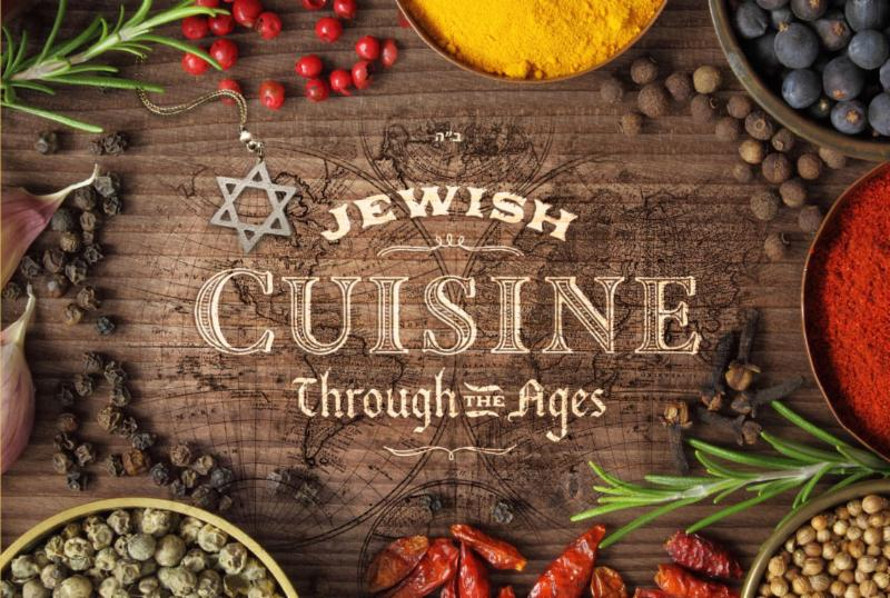 Jewish Cuisine Through the Ages