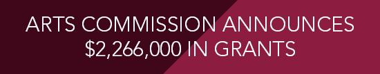 Arts Commission announces grant awards