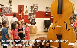 Musical Instrument Museum_ a 2016 Challenge America Grant recipient