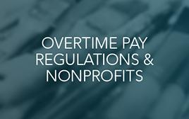 Overtime Pay Regulations and Nonprofits