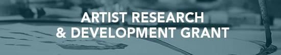 Artist Research and Development Grants
