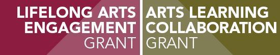 Lifelong Arts Engagement Grants and Arts Learning Collaboration Grants