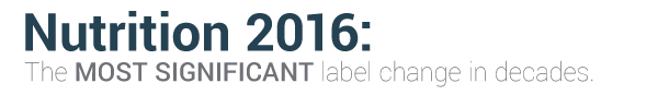 Nutrition 2016_ The Most Significant Label Change in Decades