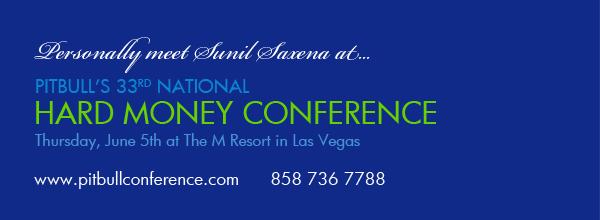 Personally meet Sunil Saxena at Pitbull's National Hard Money Conference