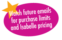 Watch future emails for purchase limits and Isabelle pricing