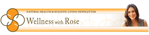 Wellness With Rose Newsletter Archive