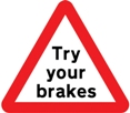 Try your brakes