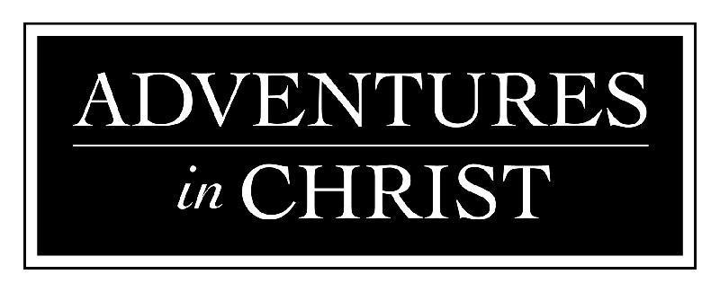 Adventures in Christ
