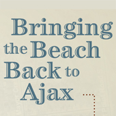 Bringing Back the Beach to Ajax
