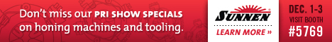 Sunnen - Don't miss our PRI show specials on honing machines and tooling.