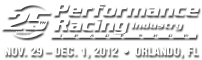 25th Performance Racing Industry Tradeshow - Nov. 29 - Dec. 1, 2012 * Orlando, FL