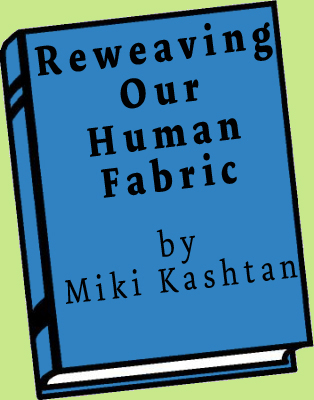 reweaving the fabric - by Miki Kashtan