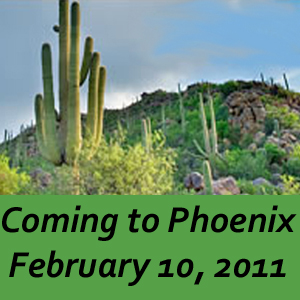Coming to Phoenix February 2011