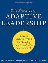 The Practice of Adaptive Leadership
