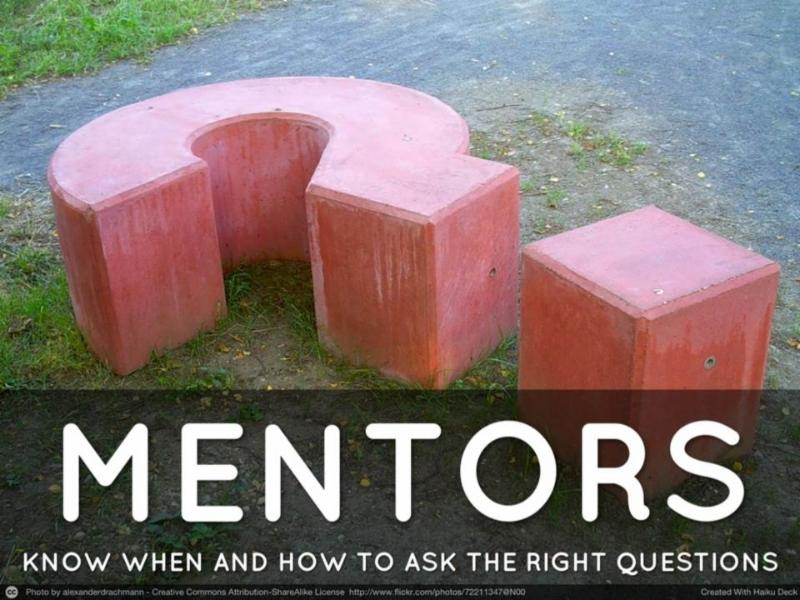 Mentors know when to ask the right questions