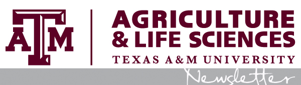 Texas A&M College of Agriculture and Life Sciences Newsletter