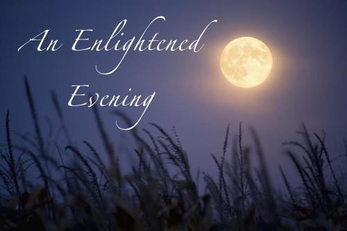 Enlightened Evening