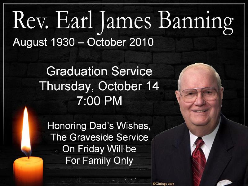 Pastor Earl Banning's Graduation Service Thursday, october 14 @ 7 PM