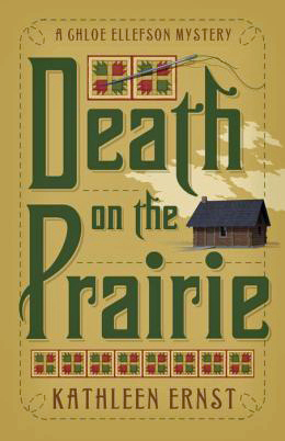 Book cover of Death on the Prairie, the sixth Chloe Ellefson Historic Sites mystery by bestselling author Kathleen Ernst, from Midnight Ink.