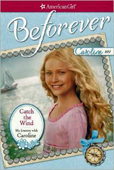 Cover of American Girl Caroline Catch The Wind book by Kathleen Ernst.