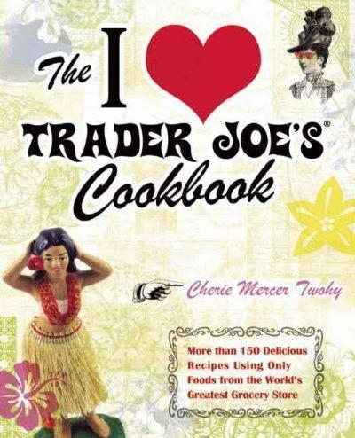 I love Trader Joe's Cookbook