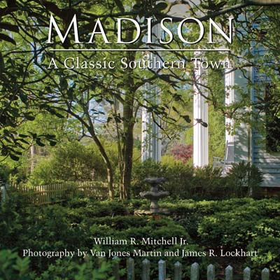 Madison, A Classic Southern Town First Edition Book