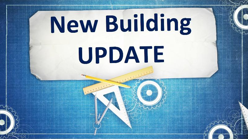 New Building Update