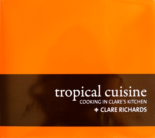 Tropical Cuisine by Clare Richardsver 353pp $59.95