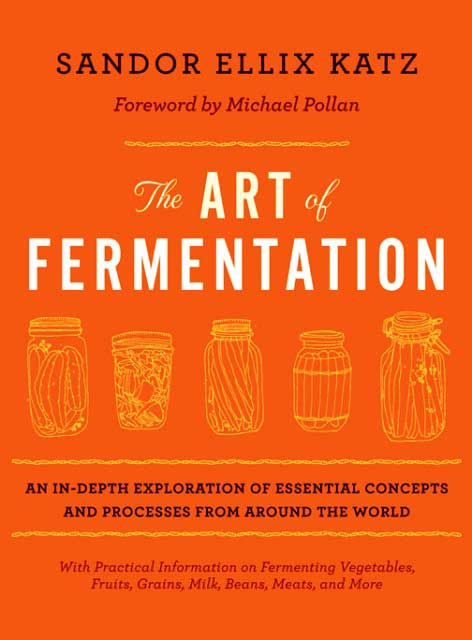 The Art of Fermenation by Sandor Katz
