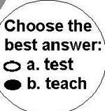 Test vs. teach