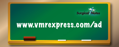 Surgical Notes: www.vmrexpress.com/ad/