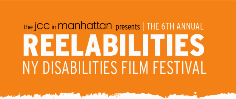 The JCC in Manhattan presentes: The 6th Annual ReelAbilities: NY Disabilities Film Festival