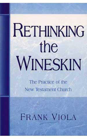 Rethinking the Wineskins