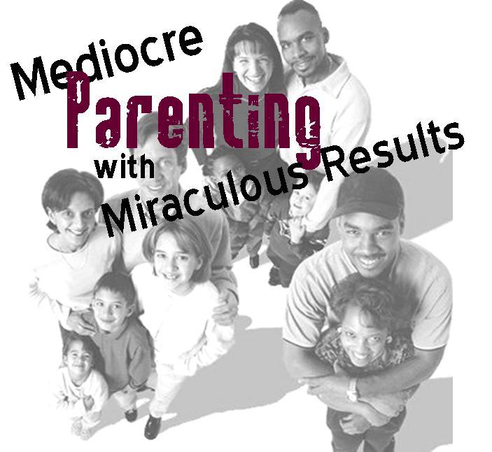 Mediocre Parenting
