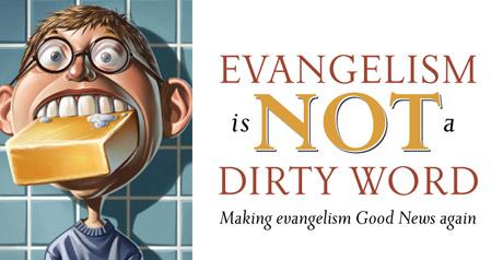 Evangelism Not Dirty