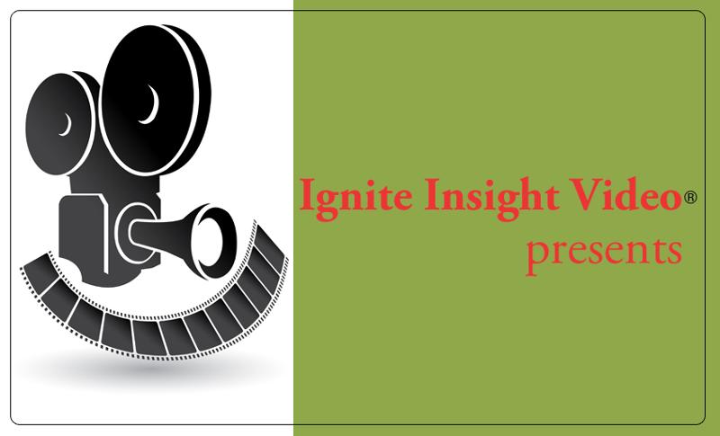 Ignite Insight Video