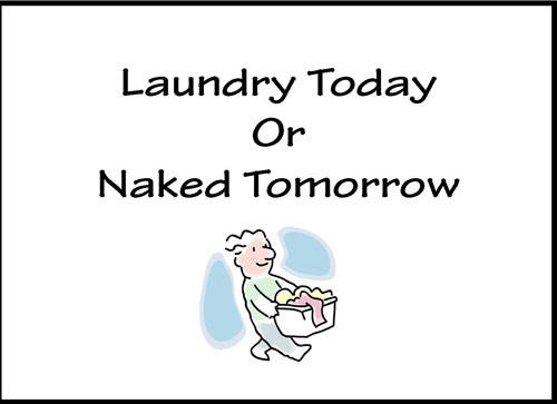 Sign Laundry or Naked Tomorrow