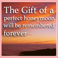 WEDDING- Gift of Perfect Honeymoon