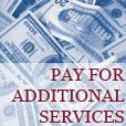 Pay for additional services.
