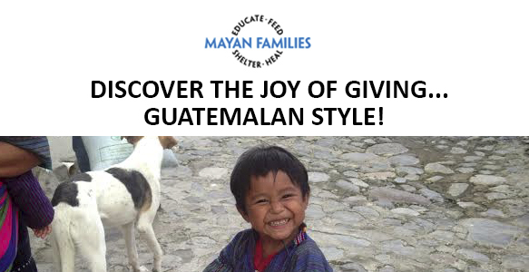 DISCOVER THE JOY OF GIVING GUATEMALAN STYLE