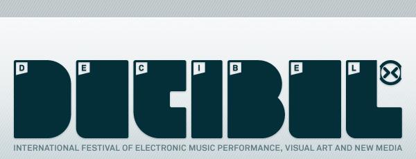Decibel Festival 2012 Lineup Announced & Tickets Info
