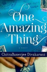 One Amazing Thing, by Chitra Banerjee Divakaruni